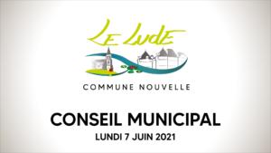 Conseil municipal du 07 juin 2021